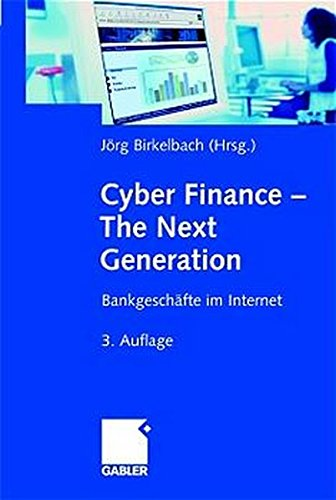 9783409340953: Cyber Finance - The Next Generation: Bankgeschäfte im Internet