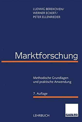 9783409369886: Marktforschung. Methodische Grundlagen und praktische Anwendung