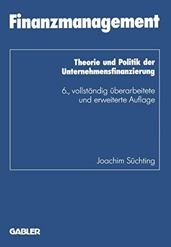 9783409371575: Finanzmanagement. Theorie und Politik der Unternehmensfinanzierung