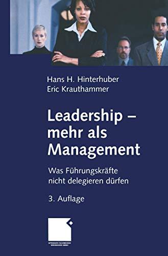 9783409389532: Leadership - mehr als Management (Arbeitstitel) . Was Führungskräfte nicht delegieren dürfen