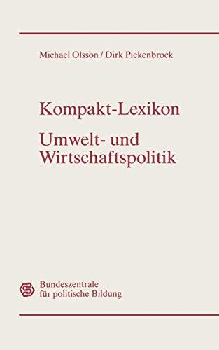 9783409399814: Kompakt-Lexikon Umwelt- und Wirtschaftspolitik: 3.000 Begriffe nachschlagen, verstehen, anwenden (German Edition)