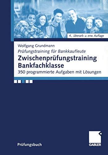 9783409417600: Zwischenprüfungstraining Bankfachklasse. 350 programmierte Aufgaben mit Lösungen (Livre en allemand)