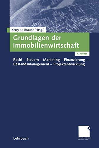 9783409421072: Grundlagen der Immobilienwirtschaft: Recht-Steuern-Marketing-Finanzierung-Bestandsmanagement-Projektentwicklung