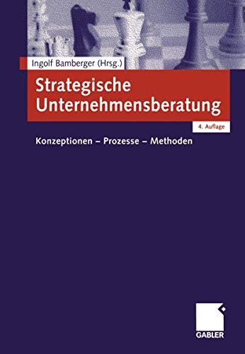 9783409430654: Strategische Unternehmensberatung: Konzeptionen - Prozesse - Methoden