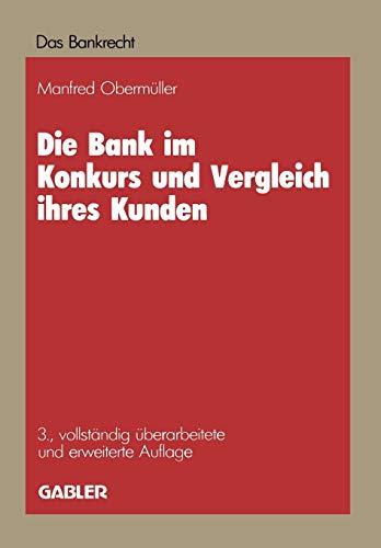 9783409483032: Die Bank im Konkurs und Vergleich ihres Kunden: Leitfaden für Konkurs, Vergleich und Sequestration (Das Bankrecht)