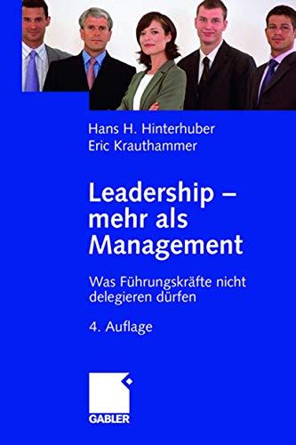 9783409489539: Leadership — mehr als Management: Was Führungskräfte nicht delegieren dürfen (German Edition)