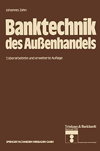 Banktechnik des Außenhandels: 4 (Die Bankgeschäfte): Zahn, Johannes C.