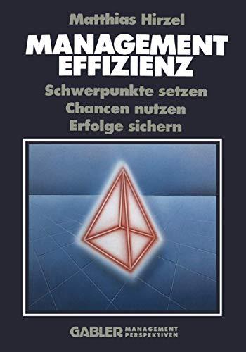 9783409496186: Management Effizienz: Schwerpunkte setzen Chancen nutzen Erfolge sichern (German Edition)