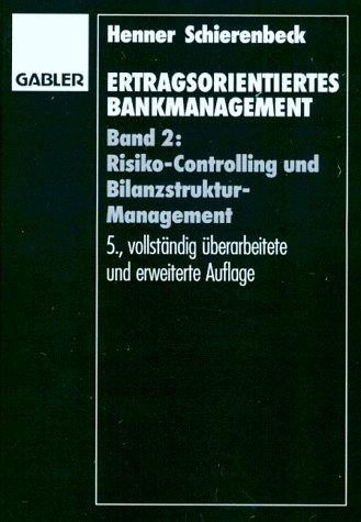 9783409550017: Ertragsorientiertes Bankmanagement. Band 2: Risiko-Controlling und Bilanzstruktur-Management.