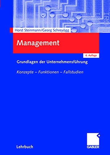 9783409633123: Management: Grundlagen der Unternehmensführung - Konzepte - Funktionen - Fallstudien