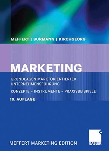 9783409690188: Marketing: Grundlagen marktorientierter Unternehmensführung. Konzepte - Instrumente - Praxisbeispiele. Mit neuer Fallstudie VW Golf