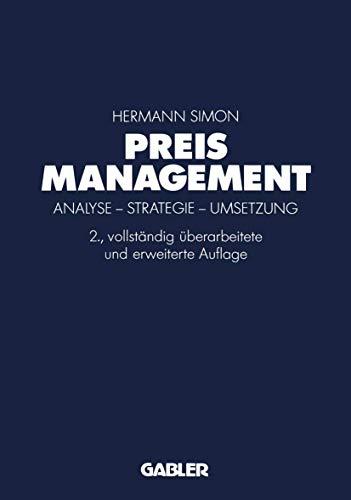 Preismanagement: Analyse - Strategie - Umsetzung: Hermann Simon