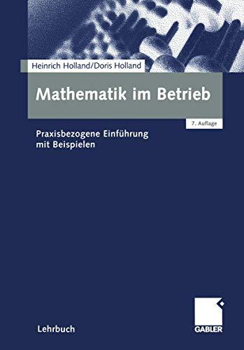 9783409720007: Mathematik im Betrieb: Praxisbezogene Einführung mit Beispielen