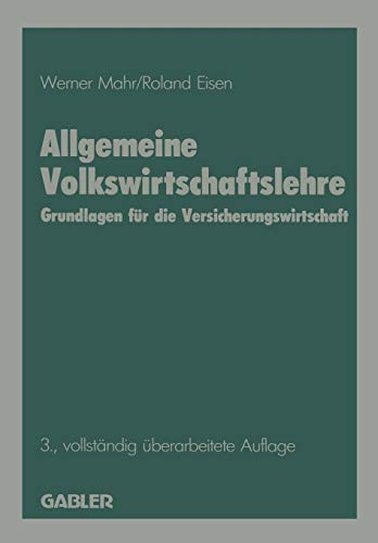 9783409854795: Allgemeine Volkswirtschaftslehre: Grundlagen für die Versicherungswirtschaft