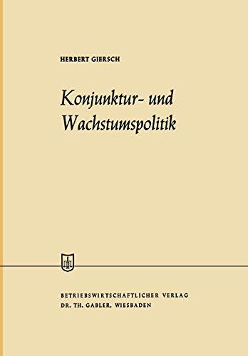9783409886116: Konjunktur- und Wachstumspolitik in der offenen Wirtschaft: Allgemeine Wirtschaftspolitik, Zweiter Band (Die Wirtschaftswissenschaften) (German Edition)