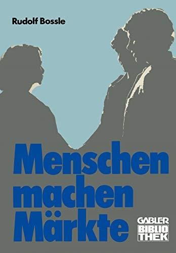 9783409965217: Menschen machen Märkte (Gabler-Bibliothek) (German Edition)
