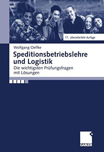 9783409970402: Speditionsbetriebslehre und Logistik. Die wichtigsten Prüfungsfragen mit Lösungen.