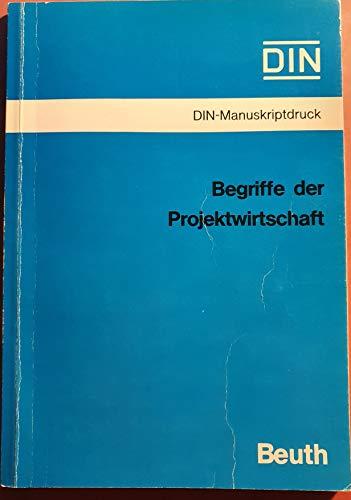Begriffe der Projektwirtschaft. DIN Manuskripdruck.: DIN Deutsches Institut