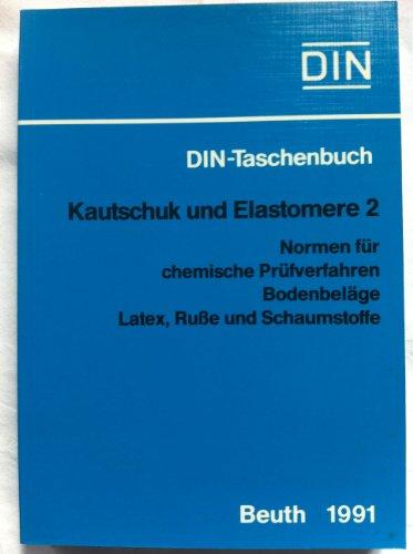 9783410125082: Kautschuk und Elastomere 2. Normen für chemische Prüfverfahren, Bodenbeläge, Latex. Russe und Schaumstoffe