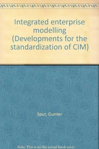 Integrated Enterprise Modelling: G. Spur; K. Mertins; R. Jochem