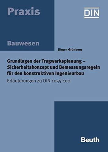 9783410158455: Grundlagen der Tragwerksplanung - Sicherheitskonzept und Bemessungsregeln für den konstruktiven Ingenieurbau