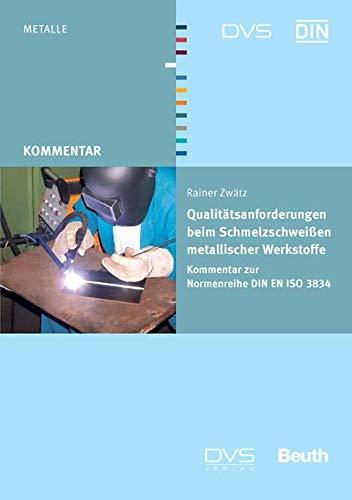 Qualitätsanforderungen beim Schmelzschweißen metallischer Werkstoffe: Rainer Zwätz