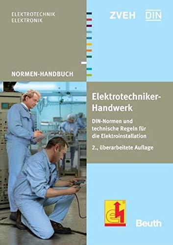 9783410166412: Praxishandbuch Elektrotechniker-Handwerk: DIN-Normen und technische Regeln für die Elektroinstallation
