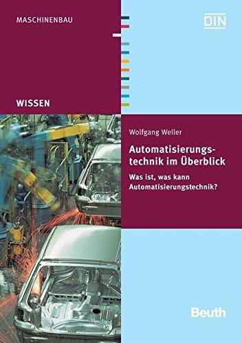 9783410167600: Automatisierungstechnik im Überblick: Was ist, was kann Automatisierungstechnik?