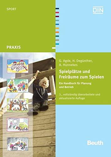 9783410167877: Spielplätze und Freiräume zum Spielen: Ein Handbuch für Planung und Betrieb