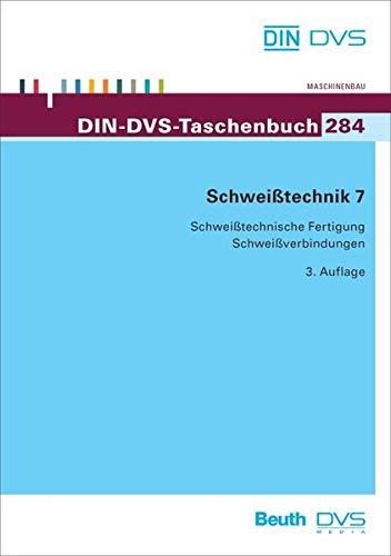 9783410170334: Schweißtechnik 7: Schweißtechnische Fertigung, Schweißverbindungen
