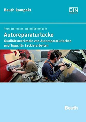 9783410170396: Autoreparaturlacke: Qualitätsmerkmale von Autoreparaturlacken und Tipps für Lackierarbeiten