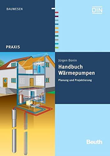 9783410170921: Handbuch Wärmepumpen: Planung und Projektierung