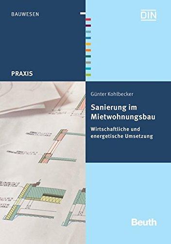 Sanierung im Mietwohnungsbau: Wirtschaftliche und energetische Umsetzung (Paperback): G. Kohlbecker