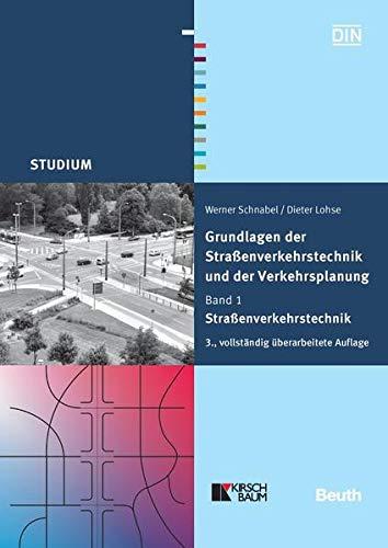 Grundlagen der Straßenverkehrstechnik und der Verkehrsplanung 1: Dieter Lohse