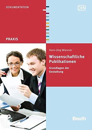 9783410173861: Wissenschaftliche Publikationen: Grundlagen der Gestaltung