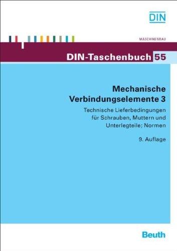 9783410176510: Mechanische Verbindungselemente 3: Technische Lieferbedingungen für Schrauben, Muttern und Unterlegteile