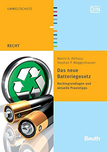 9783410176985: Das neue Batteriegesetz: Rechtsgrundlagen und aktuelle Praxistipps