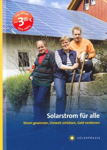 Solarstrom für alle: Strom gewinnen, Umwelt schützen,: Falk Antony, Christian