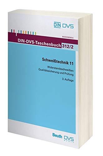 DIN-Taschenbuch ; 312/2: Schweißtechnik 11. Widerstandsschweißen, Qualitätssicherung und Prüfung - DIN DEUTSCHES INSTITUT FÜR NORMUNG E.V. (ed)