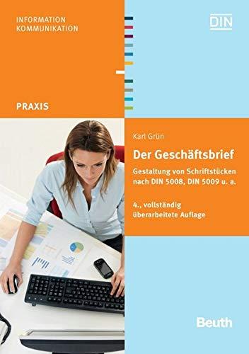 Der Geschäftsbrief: Gestaltung von Schriftstücken nach DIN 5008, DIN 5009 u. a. (Beuth Praxis) - DIN e.V.