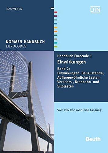Handbuch Eurocode 1 - Einwirkungen Bauzustände, Außergewöhnliche Lasten, Verkehrs-,...