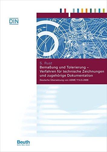9783410210443: Bemaßung und Tolerierung - Verfahren für technische Zeichnungen und zugehörige Dokumentation: Deutsche Übersetzung von ASME Y14.5-2009