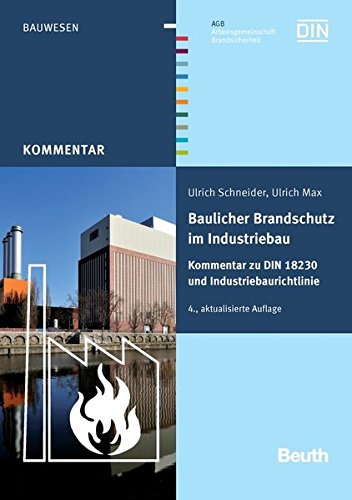 9783410210665: Baulicher Brandschutz im Industriebau: Kommentar zu DIN 18230 und Industriebaurichtlinie