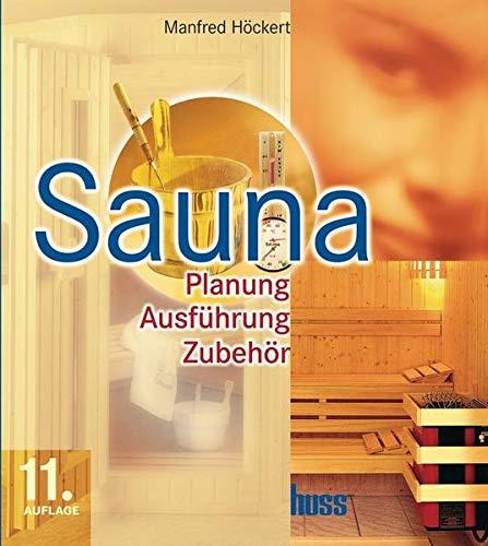 9783410211495: Sauna: Planung, Ausführung, Zubehör