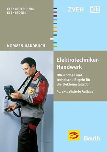 9783410212645: Elektrotechniker-Handwerk: DIN-Normen und technische Regeln für die Elektroinstallation