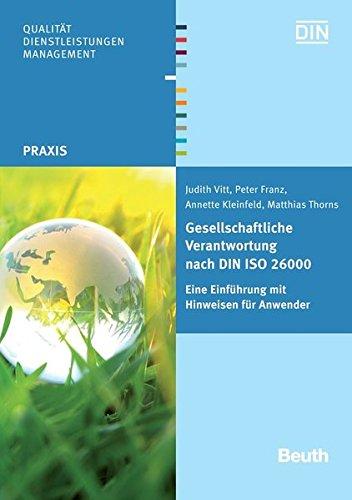 Gesellschaftliche Verantwortung nach DIN ISO 26000: Eine: Franz, Peter, Vitt,