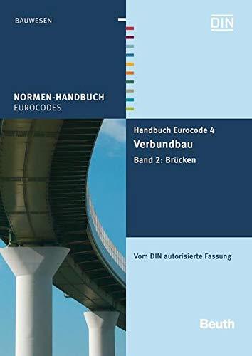 9783410213826: Handbuch Eurocode 4 - Verbundbau (Stahl und Beton) 2: Band 2: Brücken - Vom DIN konsolidierte Fassung