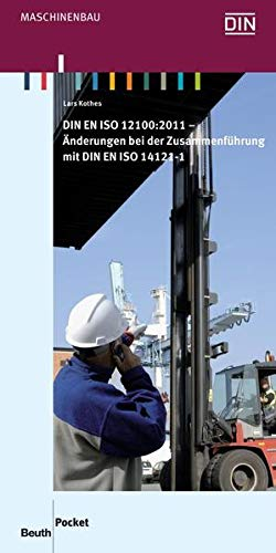 9783410214403: DIN EN ISO 12100:2011: Änderungen bei der Zusammenführung mit DIN EN ISO 14121-1