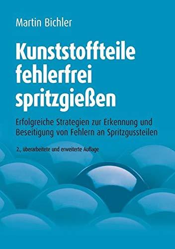 Kunststoffteile fehlerfrei spritzgießen: Martin Bichler
