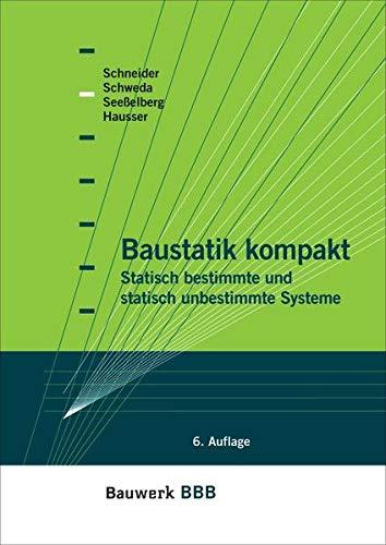 9783410215707: Baustatik kompakt: Statisch bestimmte und statisch unbestimmte Systeme